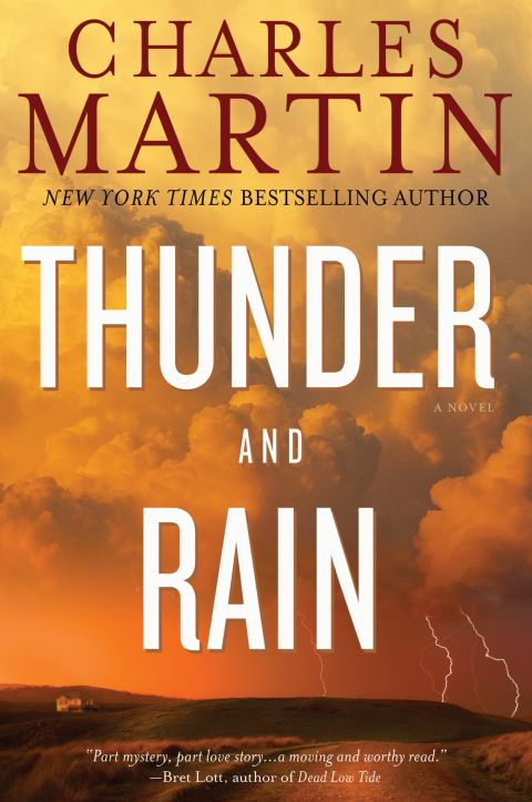 Thunder And Rain A Novel By Author Charles Martin